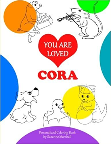 Book You Are Loved, Cora: Coloring Book & Personalized Book (Coloring Book with Words of Encouragement) by Suzanne Marshall (2015-06-28)