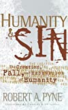 Humanity and Sin, Robert A. Pyne, 0849913721