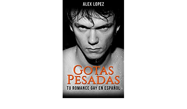 Gotas Pesadas: Tu Romance Gay en Español (Spanish Edition) - Kindle edition by Alex Lopez. Romance Kindle eBooks @ Amazon.com.