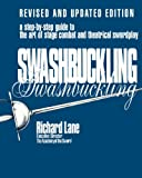Swashbuckling: A Step-by-Step Guide to the Art of Stage Combat & Theatrical Swordplay - Revised & Updated E, Richard Lane, 0879100915