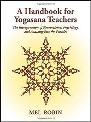 A Handbook for Yogasana Teachers by Robin, Mel(May 15, 2009) Paperback