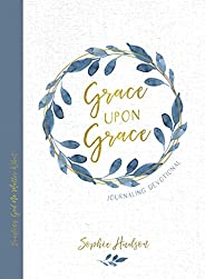 Grace Upon Grace Journaling Devotional: Trusting God No Matter What