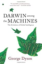 Darwin among the Machines: The Evolution of Global Intelligence by George B. Dyson (2012-09-04)