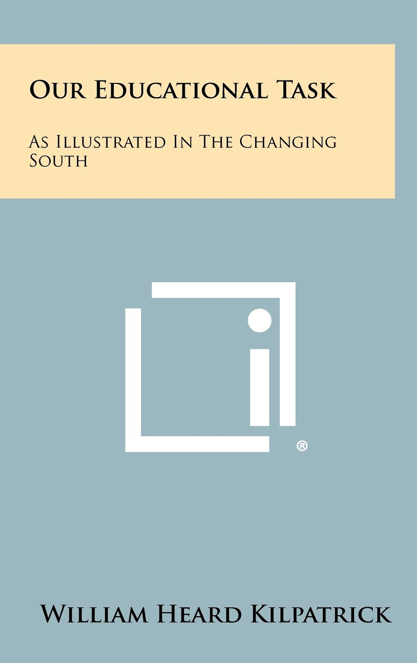 Our Educational Task: As Illustrated in the Changing South pdf epub