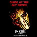 Curse of the Gut Ripper | Tim Miller