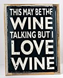 Cheap This May Be The Wine Talking Metal Sign Framed on Rustic Wood , Rustic Casual Den, Bar, Gameroom Decor