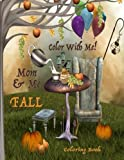 img - for Color With Me! Mom & Me Coloring Book: Fall book / textbook / text book