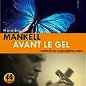 Avant le gel | Livre audio Auteur(s) : Henning Mankell Narrateur(s) : Marie-Christine Letort