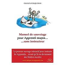 Manuel de sauvetage pour Apprenti maçon... sans instructeur (French Edition)