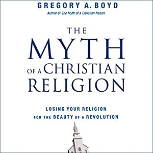 The Myth of a Christian Religion Audiobook