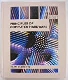 Principles of Computer Hardware, Alan Clements, 0534931332