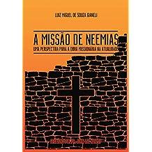 A Missão de Neemias: Uma Perspectiva para a Obra Missionária na Atualidade