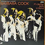 Barbara Cook: It's Better With A Band (Recorded Live In Concert At Carnegie Hall) [Vinyl LP] [Stereo]