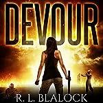 Devour: Death & Decay, Book 1 | R. L. Blalock