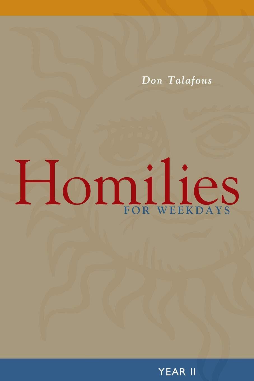 Homilies for Weekdays: Year II: Year 2: Amazon co uk: Don Talafous