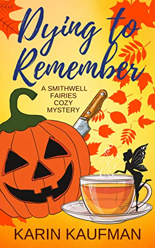 Dying to Remember (Smithwell Fairies Cozy Mystery Book -