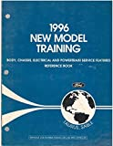 1996 Ford Taurus, Mercury Sable New Model Training Manual: Body, Chassis, Electrical and Powertrain Features [Without 3.0L Flexible Fueled or 3.4L SHO Vehicles]