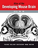 img - for Atlas of the Developing Mouse Brain at E17.5, P0 and P6 book / textbook / text book