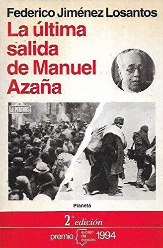 LA ULTIMA SALIDA DE MANUEL AZAÑA.: Amazon.es: JIMENEZ LOSANTOS, FEDERICO:: Libros