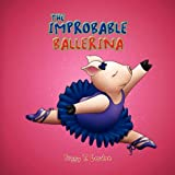 The Improbable Ballerina, Peggy T. Gordon, 145000525X