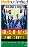 Guns, Blacks, and Steel: American Cities after the Civil Rights Era