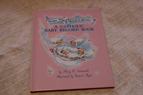 Unto Us A Child Is Given: A Catholic Baby Record -