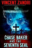Book cover image for Chase Baker and the Seventh Seal (A Chase Baker Thriller Book 9)