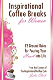 img - for Inspirational Coffee Breaks for Women: 12 Ground Rules for Pouring Your Heart Into Life book / textbook / text book