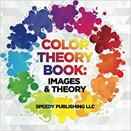 Color Theory Book Images Theory Speedy Publishing Llc