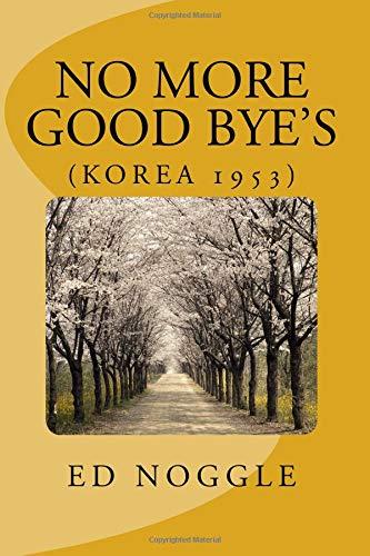 No More Good-Byes (Korea 1953)