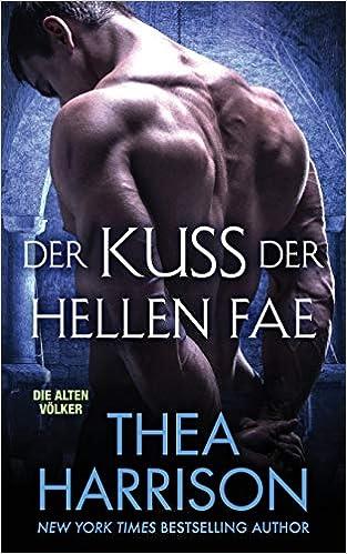 Der Kuss Der Hellen Fae (Die Alten Volker/Elder Races, Band 8)