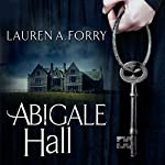 Abigale Hall | Lauren A. Forry