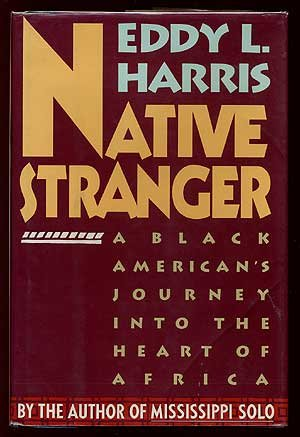 Native Stranger: Black American's Journey into the Heart of Africa