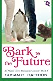 img - for Bark to the Future (An Alpine Grove Romantic Comedy) (Volume 5) book / textbook / text book