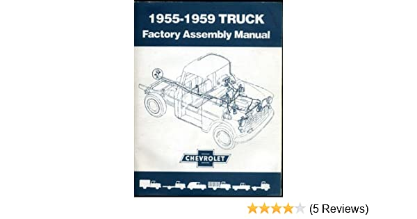 1955 1959 chevrolet gmc truck factory assembly manual chevrolet rh amazon com 55 Chevy Truck Body Parts 55 Chevy Restoration Parts