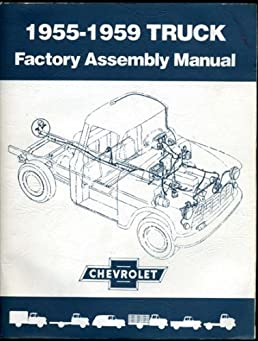 1955 1959 chevrolet gmc truck factory assembly manual chevrolet rh amazon com 55 59 Chevy Truck Frame 55 59 Chevy Panel Truck
