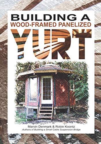 Air Framed - Building a Wood-Framed Panelized Yurt