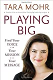Find Your Voice, Your Mission, Your Message Playing Big (Hardback) - Common