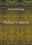 Thibaw's Queen, H. Fielding, 5518449631