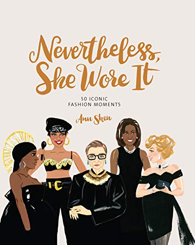 Book Cover: Nevertheless, She Wore It: 50 Iconic Fashion Moments