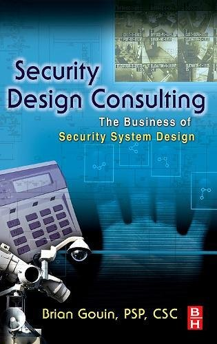 Security Design Consulting: The Business of Security System Design by Butterworth-Heinemann