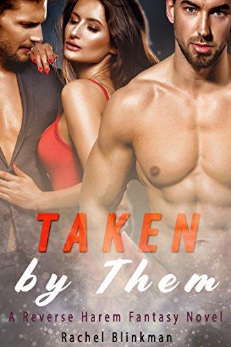 Taken by Them (A Reverse Harem Fantasy Novel)