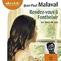 Rendez-vous à Fontbelair (Les noces de soie 3) | Livre audio Auteur(s) : Jean-Paul Malaval Narrateur(s) : Xavier Béja