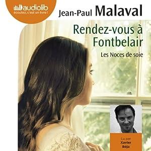 Rendez-vous à Fontbelair (Les noces de soie 3) | Livre audio
