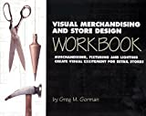 Visual Merchandising and Store Design Workbook by