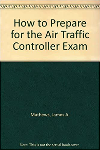 How to Prepare for the Air Traffic Controller Exam (Barron's How to Prepare for the Air Traffic Controller)