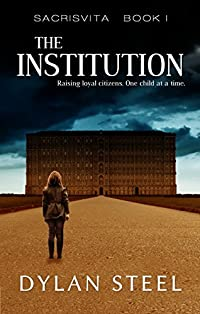 The Institution by Dylan Steel ebook deal