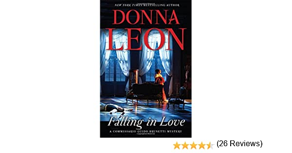 Falling In Love Commissario Brunetti 24 A Guido Mystery Donna Leon 9780802123534 Books