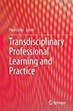 Transdisciplinary Professional Learning and Practice, , 3319115898