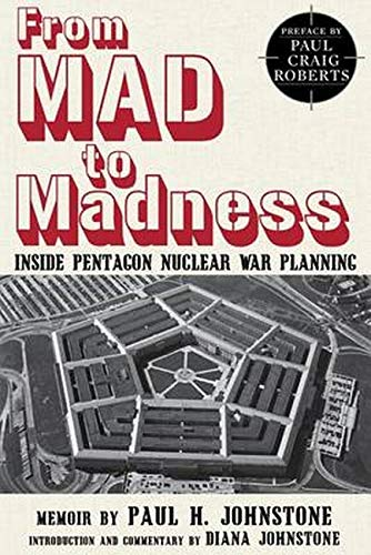 From MAD to Madness: Inside Pentagon Nuclear War Planning ...